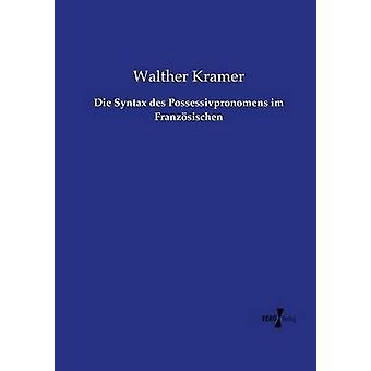 Dø syntaks des Possessivpronomens im Franzsischen av Kramer & Walther