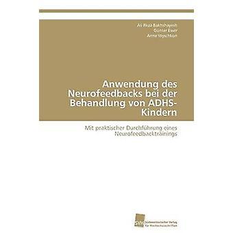Anwendung Des Neurofeedbacks Bei Der Behandlung Von AdhsKindern av Bakhshayesh & Ali Reza