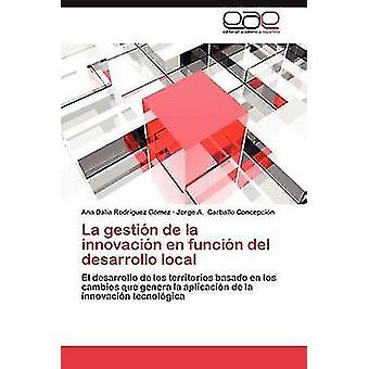 La Gestion de La Innovacion Fi Funcion del Desarrollo Local by Rodr Guez G. Mez & Ana Dalia