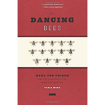 Dancing Bees - Karl Von Frisch and the Discovery of the Honeybee Langu
