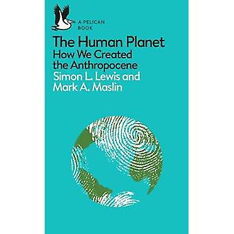 The Human Planet - How We Created the Anthropocene by Simon Lewis - 97