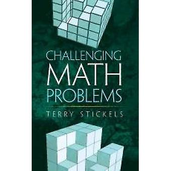Challenging Math Problems by Terry Stickels - 9780486795539 Book