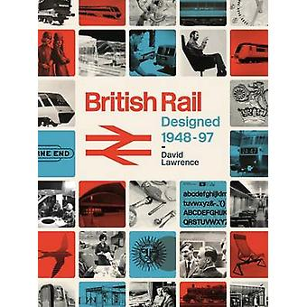 British Rail Designed 1948-1997 by David Lawrence - 9780711038370 Book