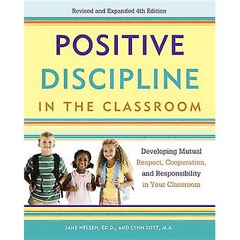 Positive Discipline in the Classroom - Developing Mutual Respect - Coo