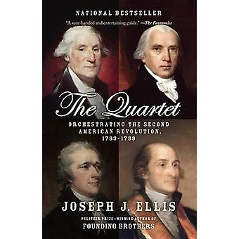Quartet - Orchestrating the Second American Revolution - 1783-1789 by