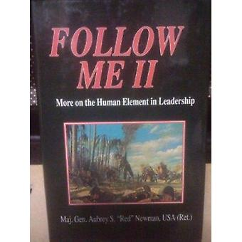 Follow Me - More on the Human Element in Leadership by Aubrey S. Newma
