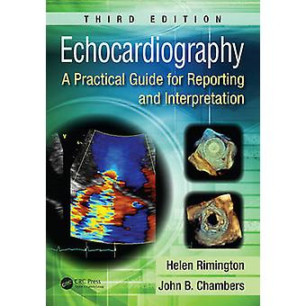 Echocardiography - A Practical Guide for Reporting and Interpretati (3