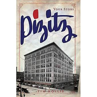 Pizitz - Your Store by Tim Hollis - 9781596299931 Book