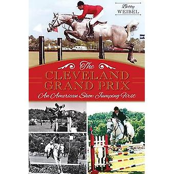 The Cleveland Grand Prix - An American Show Jumping First by Betty Yop