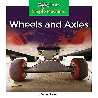 Wheels and Axles by Andrea Rivera - 9781680799576 Book