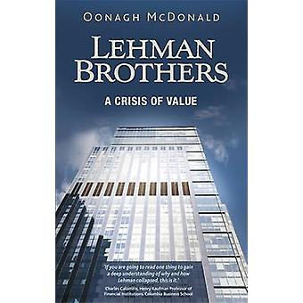 Lehman Brothers - A Crisis of Value by Oonagh McDonald - 9781784993405