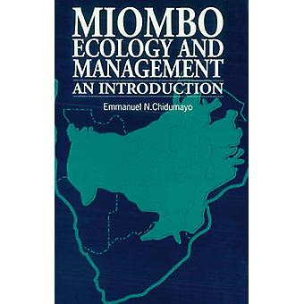 Miombo Ecology and Management - An Introduction by Emmanuel N. Chiduma