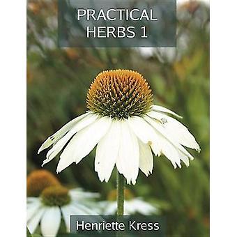 Practical Herbs 1 by Henriette Kress - 9781911597575 Book