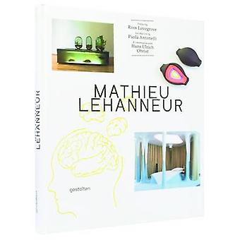 Mathieu Lehanneur by Robert Klanten - S. Ehmann - 9783899553956 Book