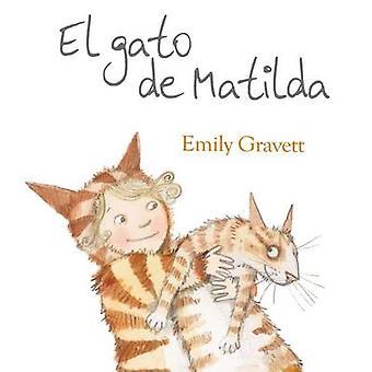 El Gato de Matilda by Emily Gravett - 9788416117109 Book