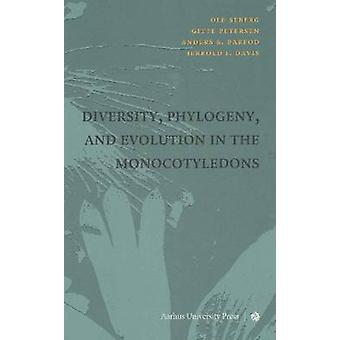 Diversity - Phylogeny & Evolution in the Monocotyledons by Anders S.