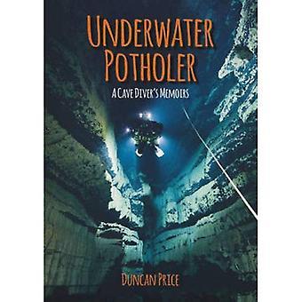 Underwater Potholer: en grotta dykare memoarer (Whittles Dive)