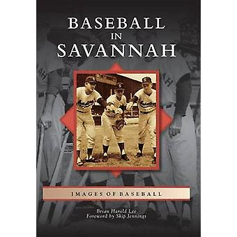 Baseball in Savannah by Brian Harold Lee - Skip Jennings - 9780738591