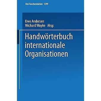 Handwrterbuch Internationale Organisationen by Andersen & Uwe