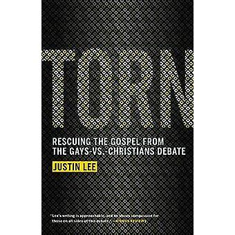 Torn - Rescuing the Gospel from the Gays-vs -Christians Debate by Just