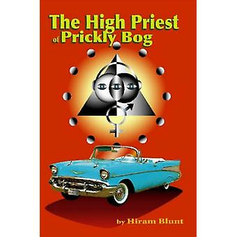 The High Priest of Prickly Bog by Blunt & Hiram