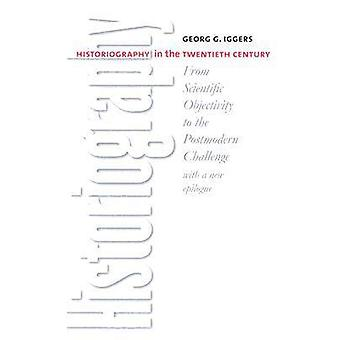 Historiography in the Twentieth Century by Georg G Iggers