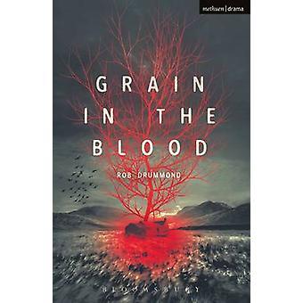Grain in the Blood di Rob Drummond
