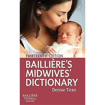 Baillieres Midwives Dictionary by Denise Tiran