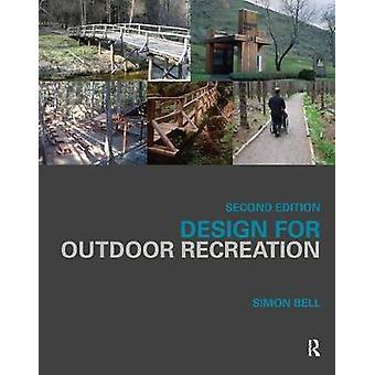 Design for Outdoor Recreation par Simon Bell