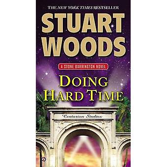Doing Hard Time by Stuart Woods - 9780451466860 Book