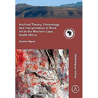 Archival Theory - Chronology and Interpretation of Rock Art in the We