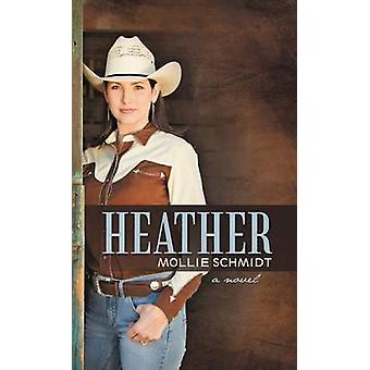 Heather by Schmidt & Mollie