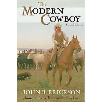 The Modern Cowboy Second Edition by Erickson & John R.