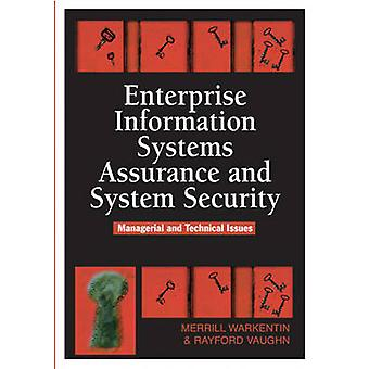 Enterprise Information Systems Assurance and System Security Managerial and Technical Issues by Warkentin & Merrill
