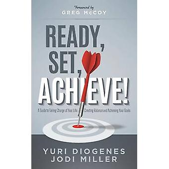 Ready Set Achieve by Diogenes & Yuri