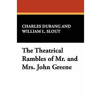 The Theatrical Rambles of Mr. and Mrs. John Greene by Durang & Charles
