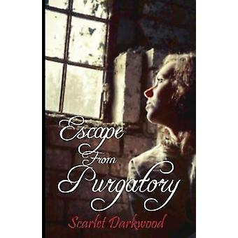 Escape From Purgatory by Darkwood & Scarlet