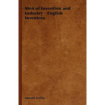 Men of Invention and Industry  English Inventors by Smiles & Samuel & Jr.