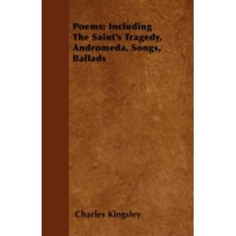 Poems Including The Saints Tragedy Andromeda Songs Ballads by Kingsley & Charles