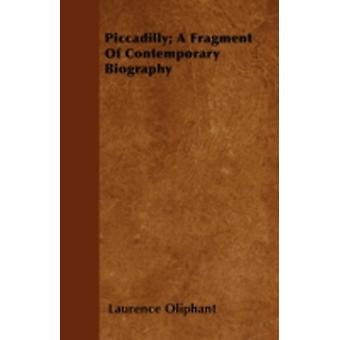 Piccadilly A Fragment Of Contemporary Biography by Oliphant & Laurence