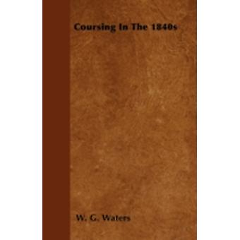 Coursing In The 1840s by Waters & W. G.