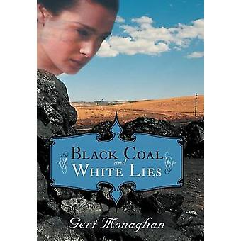 Black Coal and White Lies by Monaghan & Geri