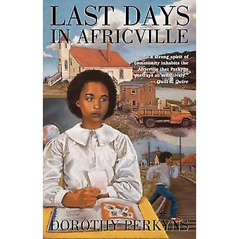 Last Days in Africville by Perkyns & Dorothy