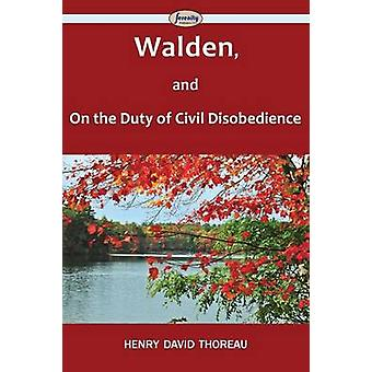 Walden and On the Duty of Civil Disobedience by Thoreau & Henry David