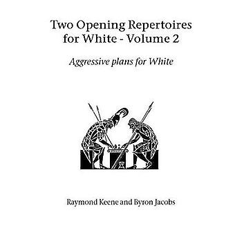 Two Opening Repertoires for White  Volume 2 by Keene & Raymond