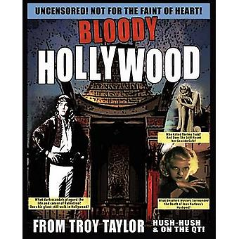 Bloody Hollywood by Taylor & Troy