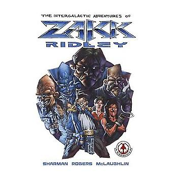 The Intergalactic Adventures of Zakk Ridley by Sharman & Ian