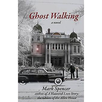 Ghost Walking by Spencer & Mark