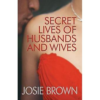 Secret Lives of Husbands and Wives by Brown & Josie
