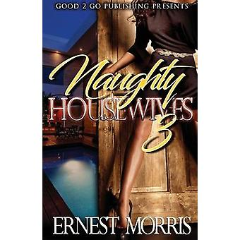 Naughty Housewives 3 by Morris & Ernest